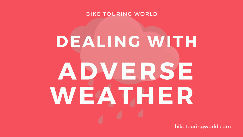 Dealing with Adverse Weather while Bicycle Touring
