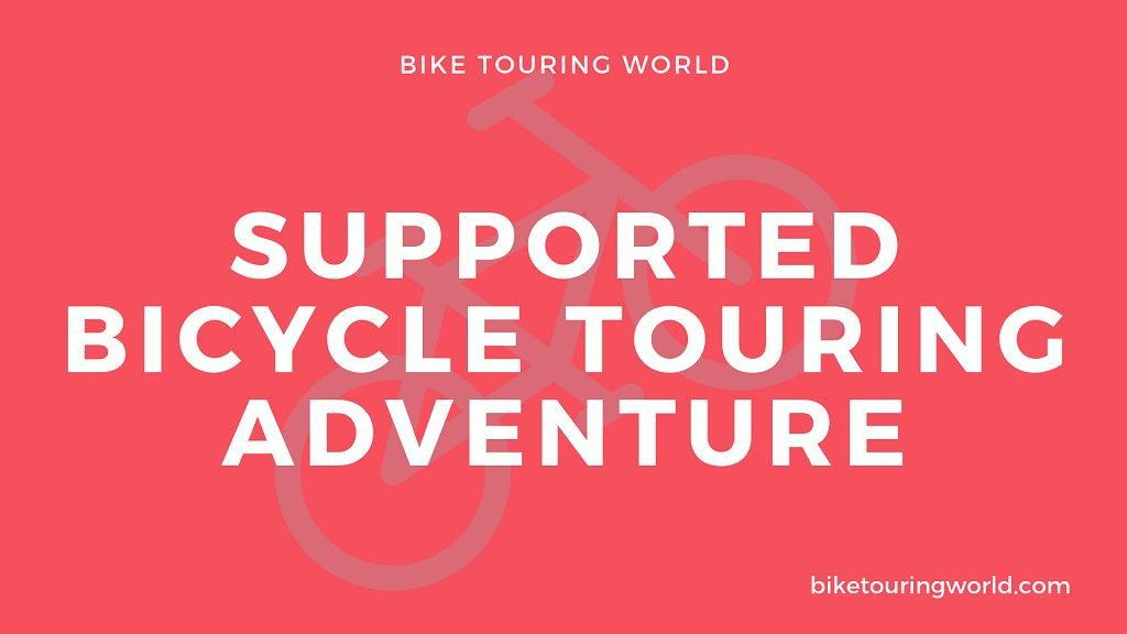 What's a supported bicycle touring adventure like?