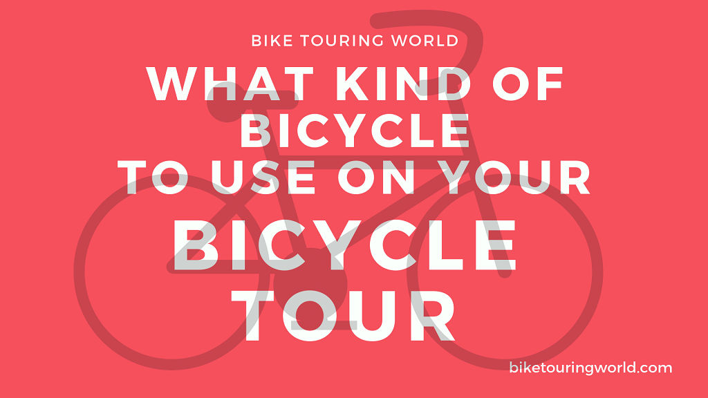 What Kind of Bicycle is Best for Touring