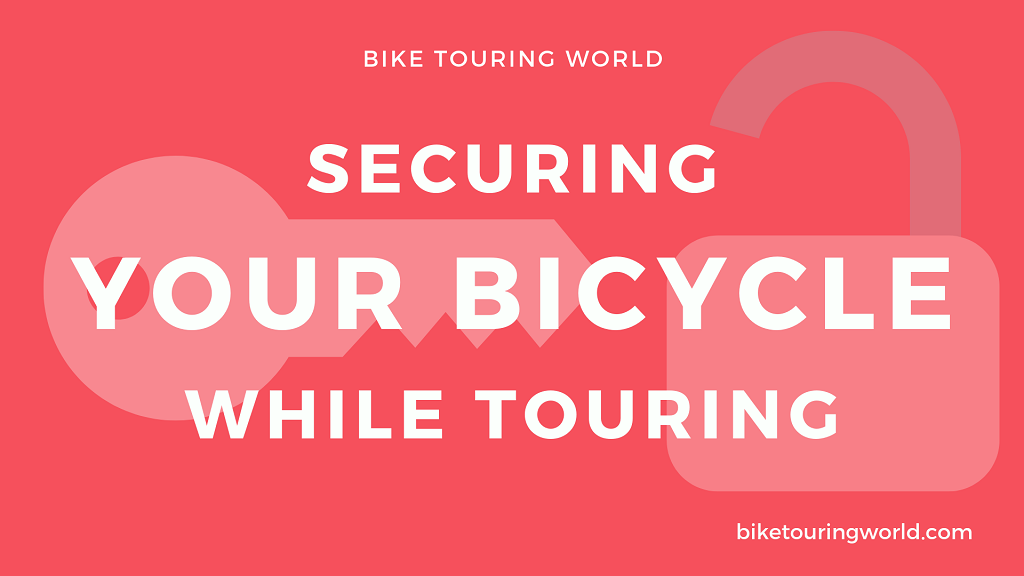 Keeping your Bike Secured while Touring